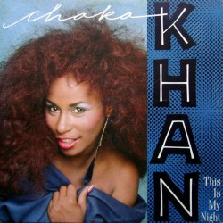 Chaka Khan – This Is My Night
